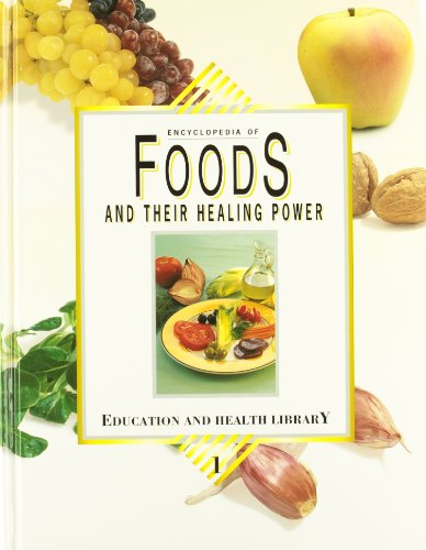 encyclopedia-of-foods-and-their-healing-power-a-guide-to-food-science-and-diet-therapy-3-vols