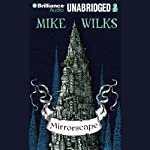 Mirrorscape (       UNABRIDGED) by Mike Wilks Narrated by Paul English