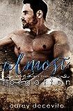 Almost Forgotten (Contemporary Erotic Romance) (The Broken Men Chronicles Book 2)