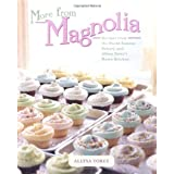 "More From Magnolia: Recipes from the World Famous Bakery and Allysa Torey's Home Kitchenvon ""Allysa Torey"""