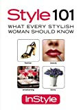 WHAT EVERY STYLISH WOMAN SHOULD KNOW Instyle Magazine