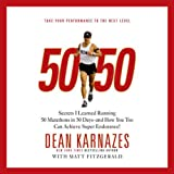 img - for 50/50: Secrets I Learned Running 50 Marathons in 50 Days - and How You Too Can Achieve Super Endurance! book / textbook / text book