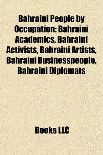 Bahraini People by Occupation: Bahraini Academics, Bahraini Activists, Bahraini Artists, Bahraini Businesspeople, Bahraini Diplomats