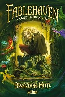 Fablehaven, tome 1 : Le sanctuaire secret par Brandon Mull