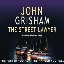 The Street Lawyer | Livre audio Auteur(s) : John Grisham Narrateur(s) : Michael Beck