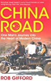 Rob Gifford China Road: One Man's Journey into the Heart of Modern China