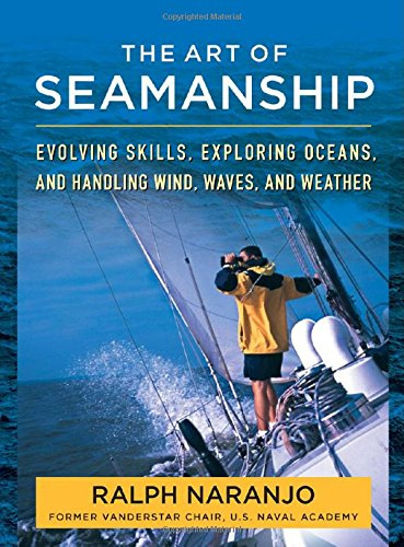 The Art Of Seamanship: Evolving Skills, Exploring Oceans, And Handling Wind, Waves, And Weather front-259237