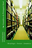 img - for Gram tica do Portugu s Atual: Morfologia, Sintaxe, Sem ntica (Portuguese Edition) book / textbook / text book