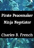 img - for Pirate Peacemaker and Ninja Negotiator (Crazy Christians and Large Frozen Fish) book / textbook / text book