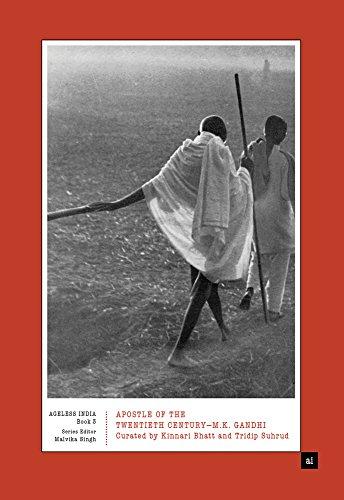 Apostle of the Twentieth Century—M.K. Gandhi: Curated by Kinnari Bhatt and Tridip Suhrud (Ageless India) image