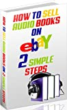 HOW TO SELL AUDIO BOOKS ON EBAY: 2 Simple Steps