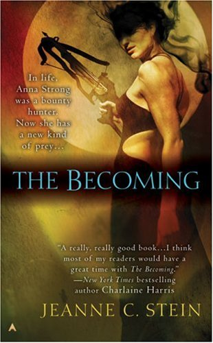 The Becoming (The Anna Strong Chronicles, Book 1), Jeanne C. Stein