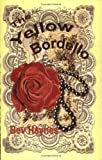 img - for Yellow Bordello by Bev Haynes (2008) Paperback book / textbook / text book