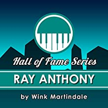 Ray Anthony Radio/TV Program Auteur(s) : Wink Martindale Narrateur(s) : Wink Martindale