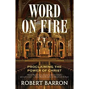 Word on Fire: Proclaiming the Power of Christ online