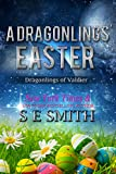 A Dragonlings' Easter: Dragonlings of Valdier (Dragonlings of Valider Book 1)