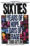 The Sixties: Years of Hope, Days of Rage (0553372122) by Todd Gitlin
