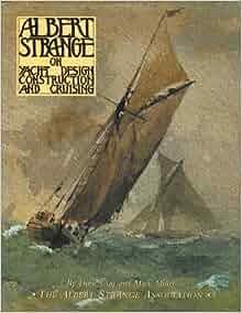 Albert strange on yacht design construction and cruising