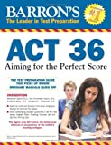 img - for Barron's ACT 36, 2nd Edition: Aiming for the Perfect Score book / textbook / text book