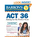 Barron's ACT 36, 2nd Edition: Aiming for the Perfect Score