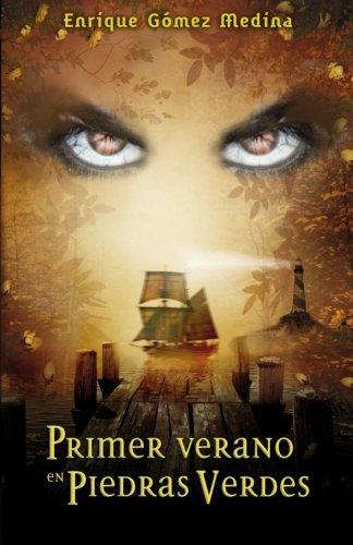 Primer verano en Piedras Verdes: novela juvenil de aventuras, suspense y fantasia: Volume 1
