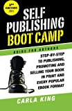 Self-Publishing Boot Camp Guide for Authors, 3rd Ed: How to prepare, publish, promote and sell your ebooks and print books