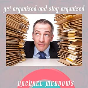 Getting Organized and Staying Organized: Hypnosis & Subliminal | [Rachael Meddows]