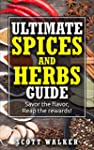 Ultimate Spices And Herb Guide: savor...