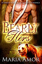 Bearly Hers: A Paranormal Bear Shifter Romance