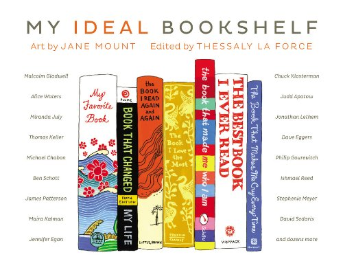 Ideal Bookshelf Art by Jane Mount Edited by Thessaly La Force