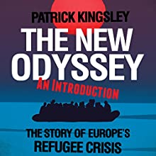 The New Odyssey: An Introduction | Livre audio Auteur(s) : Patrick Kingsley Narrateur(s) : Patrick Kingsley