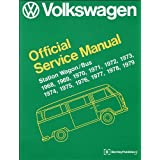 Volkswagen Station Wagon, Bus (Type 2) Official Service Manual: 1968, 1969, 1970, 1971, 1972, 1973, 1974, 1975...