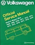 Image of Volkswagen Station Wagon, Bus (Type 2) Official Service Manual: 1968, 1969, 1970, 1971, 1972, 1973, 1974, 1975, 1976, 1977, 1978, 1979 (Volkswagen Service Manuals)