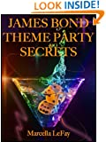 James Bond Theme Party Secrets