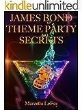 James Bond Theme Party Secrets