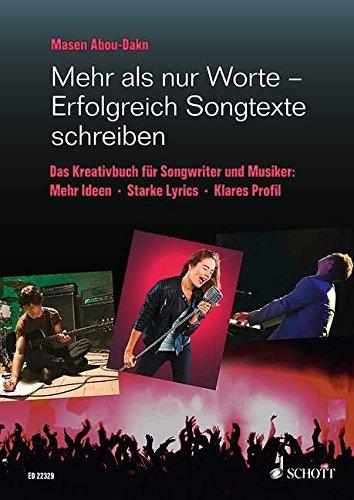 Abbildung: Mehr als nur Worte - Erfolgreich Songtexte schreiben: Das Kreativbuch für Songwriter und Musiker. Lehrbuch.