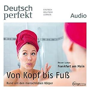 Deutsch perfekt Audio - Rund um den menschlichen Körper. 11/2014 Hörbuch