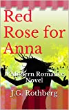 img - for Red Rose for Anna: A Modern Romance Novel (Red Rose for Anna Serena Part 1) book / textbook / text book