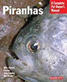 Piranhas (Barrons Complete Pet Owners Manuals)