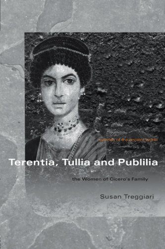 Terentia, Tullia and Publilia: The Women of Cicero's...