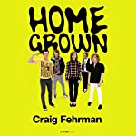 Home Grown: Cage the Elephant and the Making of a Modern Music Scene | Craig Fehrman