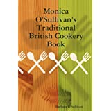 Monica O'sullivan's Traditional British Cookery Bookby Barbara O'Sullivan