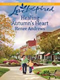 Healing Autumns Heart (Love Inspired)