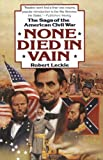 None Died in Vain: The Saga of the American Civil War (0060921161) by Leckie, Robert