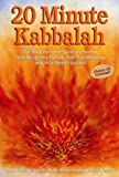 img - for 20 Minute Kabbalah: The Daily Personal Spiritual Practice That Brings You To God, Your Soul-Knowing, and Your Heart's Desires book / textbook / text book