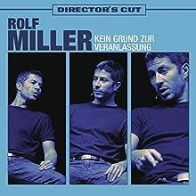 Kein Grund zur Veranlassung (Director's Cut) (       ungekürzt) von Rolf Miller Gesprochen von: Rolf Miller