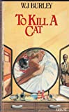 To Kill a Cat (009912050X) by Burley, W J