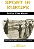 img - for Sport in Europe: Politics, Class, Gender (Sport in the Global Society) book / textbook / text book