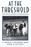 At the Threshold: The Developing Adolescent (0674050363) by Feldman, S. Shirley