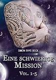 Eine schwierige Mission: Vol. 1-5